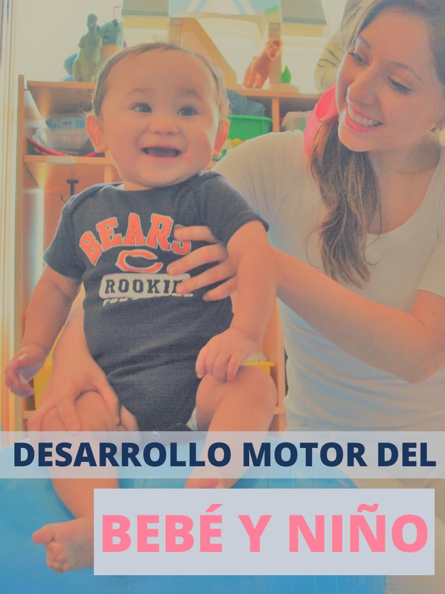 Desarrollo Motor Del Bebe Y Nino